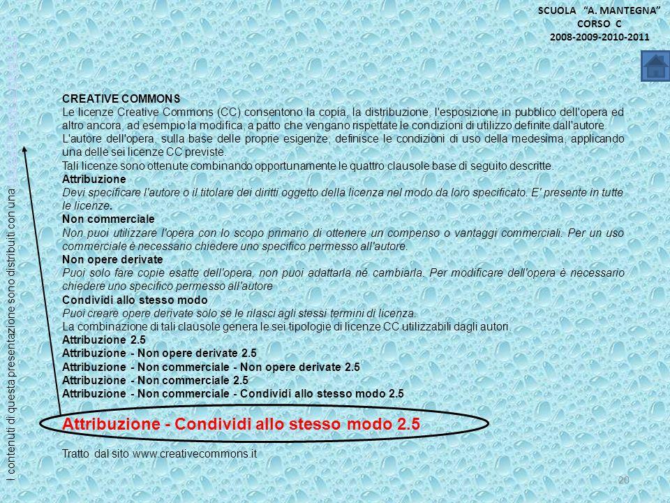 20 CREATIVE COMMONS Le licenze Creative Commons (CC) consentono la copia, la distribuzione, l'esposizione in pubblico dell'opera ed altro ancora, ad e