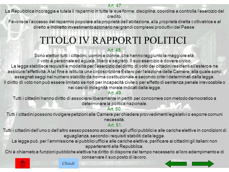 11 TITOLO IV RAPPORTI POLITICI Art. 47. La Repubblica incoraggia e tutela il risparmio in tutte le sue forme; disciplina, coordina e controlla leserci