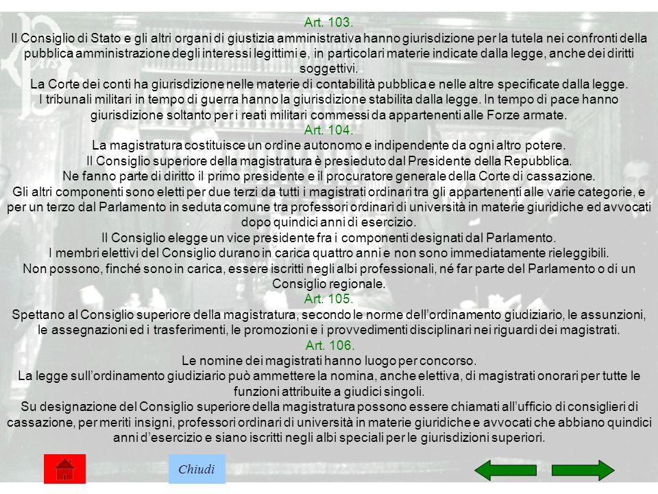 22 Art. 103. Il Consiglio di Stato e gli altri organi di giustizia amministrativa hanno giurisdizione per la tutela nei confronti della pubblica ammin