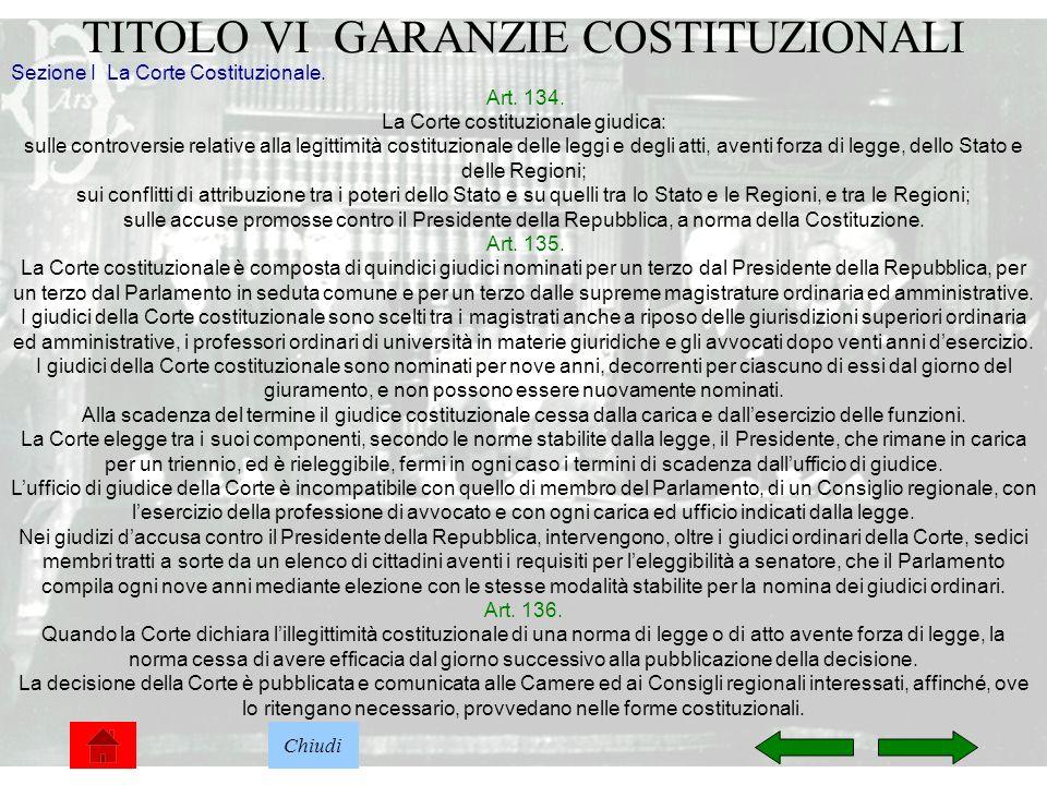 34 TITOLO VI GARANZIE COSTITUZIONALI Sezione I La Corte Costituzionale. Art. 134. La Corte costituzionale giudica: sulle controversie relative alla le