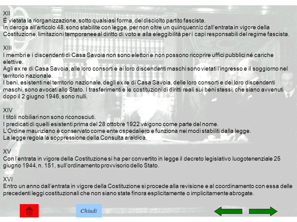 38 XII È vietata la riorganizzazione, sotto qualsiasi forma, del disciolto partito fascista. In deroga allarticolo 48, sono stabilite con legge, per n