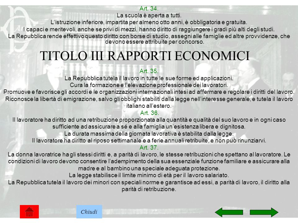 8 TITOLO III RAPPORTI ECONOMICI Art. 34. La scuola è aperta a tutti. Listruzione inferiore, impartita per almeno otto anni, è obbligatoria e gratuita.
