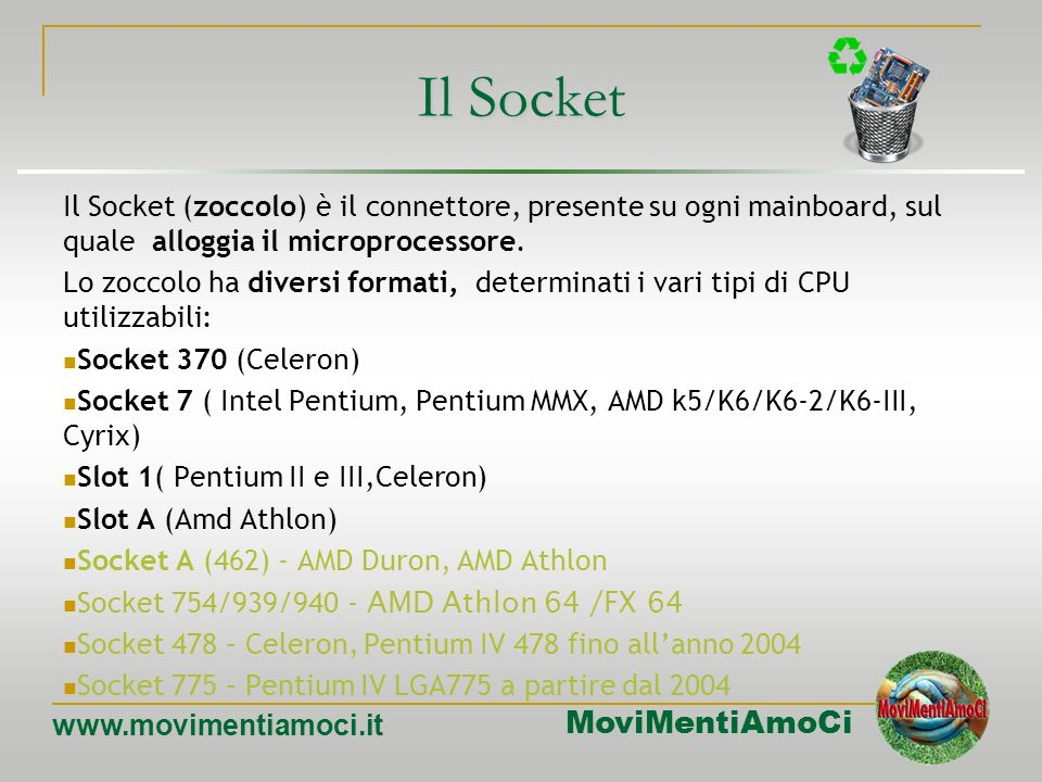 MoviMentiAmoCi www.movimentiamoci.it La scheda madre motherboard La motherboard è probabilmente il componente più importante di un computer; svolge fu