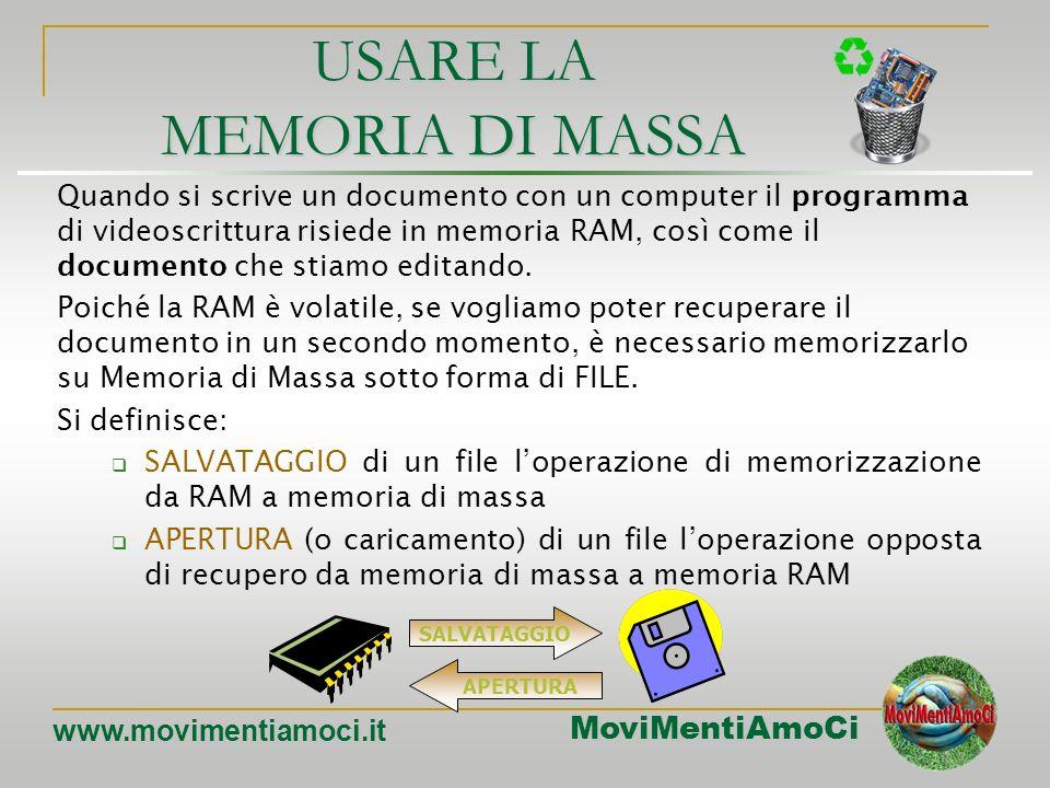 MoviMentiAmoCi www.movimentiamoci.it MEMORIE DI MASSA 1. più lente di quella primaria 2. permanenti 3. tecnologie ottiche o magnetiche