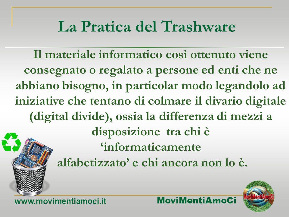 MoviMentiAmoCi www.movimentiamoci.it Parte integrante del trashware è l'installazione di software leggero sul sistema, ad esempio sistemi operativi ve