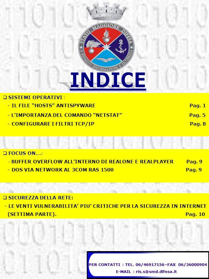PER CONTATTI : TEL. 06/46917156–FAX 06/36000904 E-MAIL : ris.s@smd.difesa.it E-MAIL : ris.s@smd.difesa.it SISTEMI OPERATIVI : - IL FILE HOSTS ANTISPYW