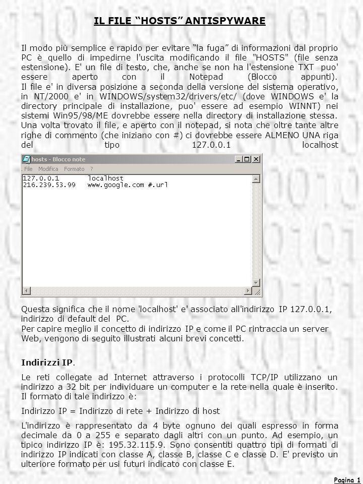 Pagina 1 Il modo più semplice e rapido per evitare la fuga di informazioni dal proprio PC è quello di impedirne l'uscita modificando il file