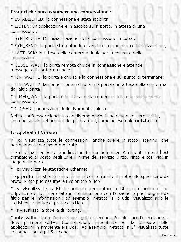Pagina 8 CONFIGURARE I FILTRI TCP/IP Se non si dispone di un firewall o se non si è in grado di amministrare il router per qualsiasi ragione, si può far diventare il computer una sorta di firewall limitando le connessioni in ingresso ricevute.