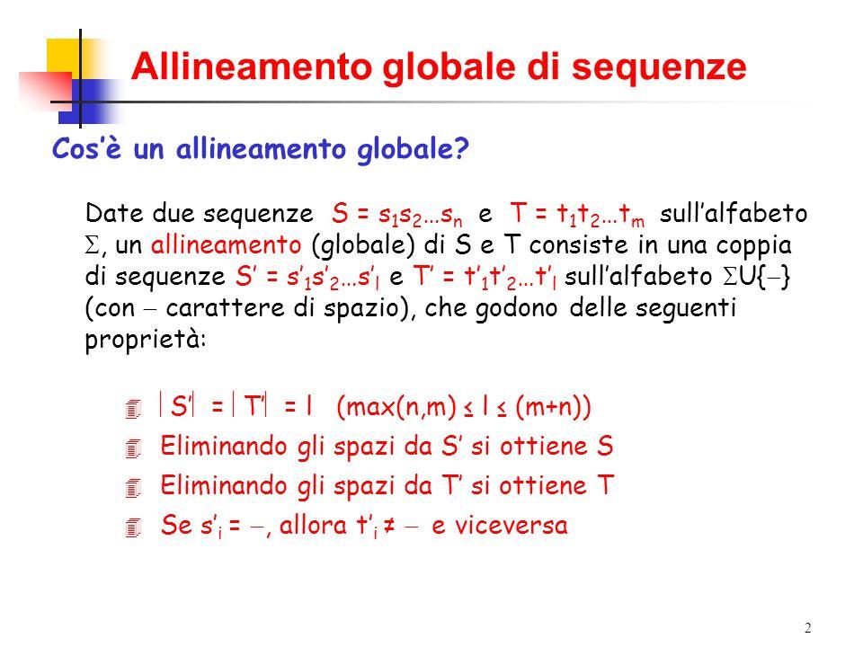 13 Le matrici di punteggio A T C G A 1 0 0 0 T 0 1 0 0 C 0 0 1 0 G 0 0 0 1 A T C G A 5-4 T 5 C 5 G 5 A T C G A 1-5 T-5 1-5 C 1-5 G-5 1 Matrice identità Matrice transizione trasversione Matrice BLAST