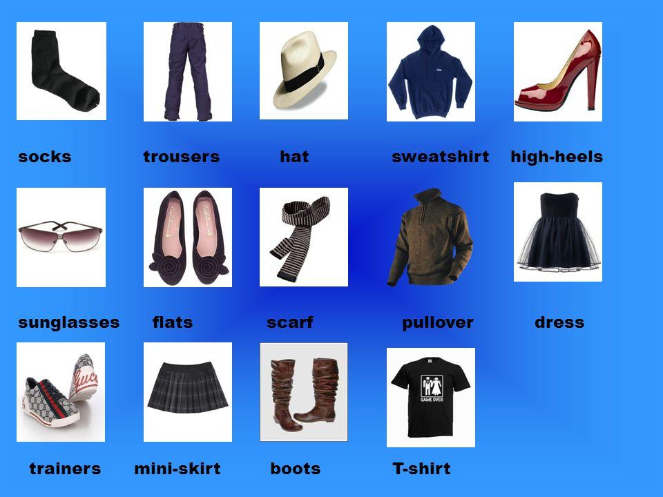 socks trousers hat sweatshirt high-heels sunglasses flats scarf pullover dress trainers mini-skirt boots T-shirt