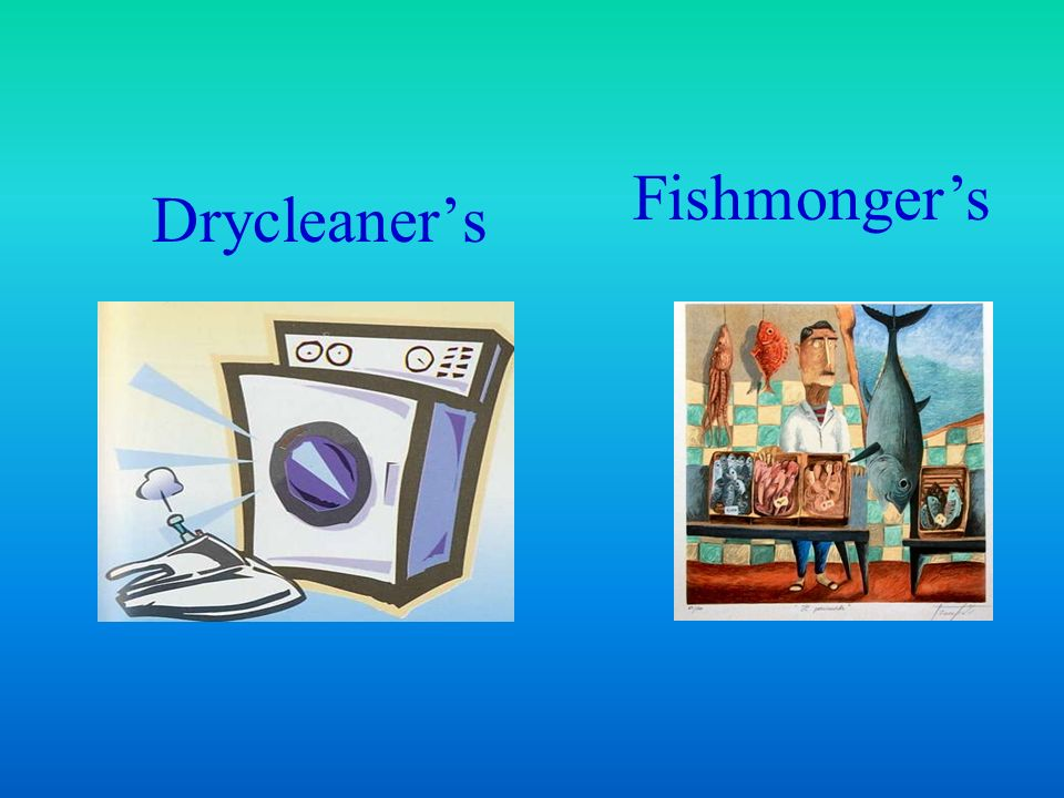 Drycleaners Fishmongers