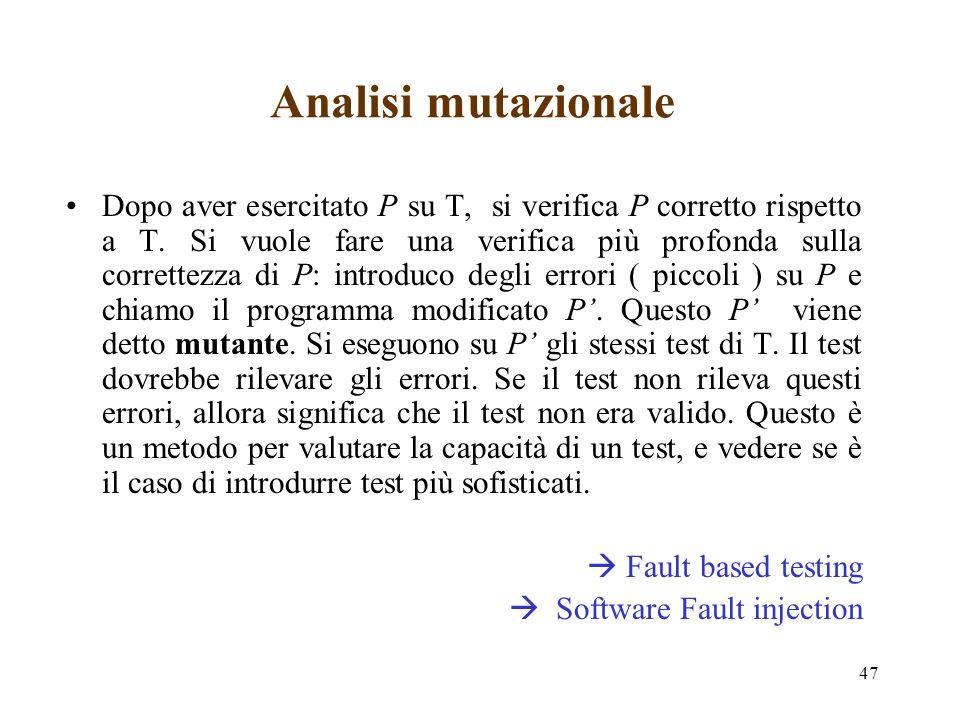 47 Analisi mutazionale Dopo aver esercitato P su T, si verifica P corretto rispetto a T.