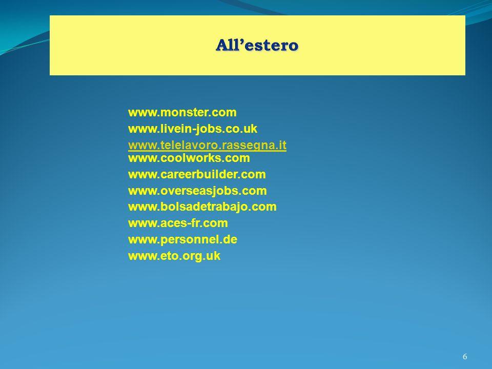 7 www.almalaurea.it www.talentmanager.it www.guru.com www.summerjobs.com www.assotelema.it www.women.it/lavoro www.handimpresa.it