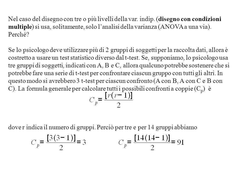 Test di Dunnett Lobiettivo del test è confrontare le medie di alcuni gruppi con un gruppo di riferimento che costituisce il gruppo di controllo.