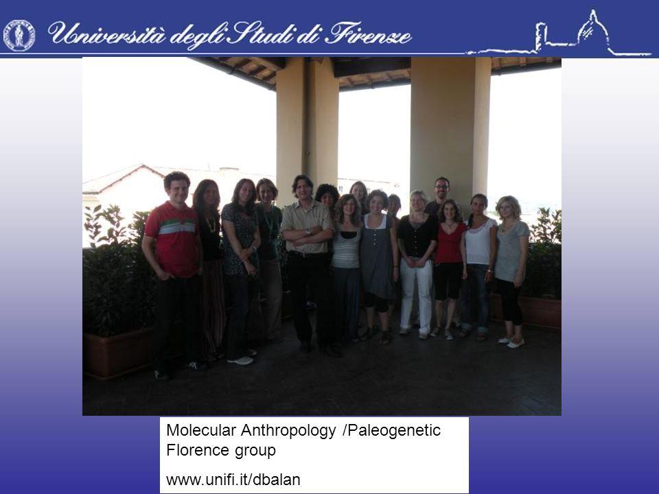 Molecular Anthropology /Paleogenetic Florence group www.unifi.it/dbalan