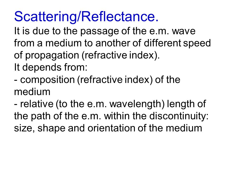 Scattering MULTIPLO: METODI NUMERICI Ordini di scattering successivi Doubling or Adding Invariant imbedding Funzioni X e Y Discrete – Ordinate Armoniche sferiche Sviluppo in eigenfuction Montecarlo Soluzioni analitiche Pseudo-assorbimento