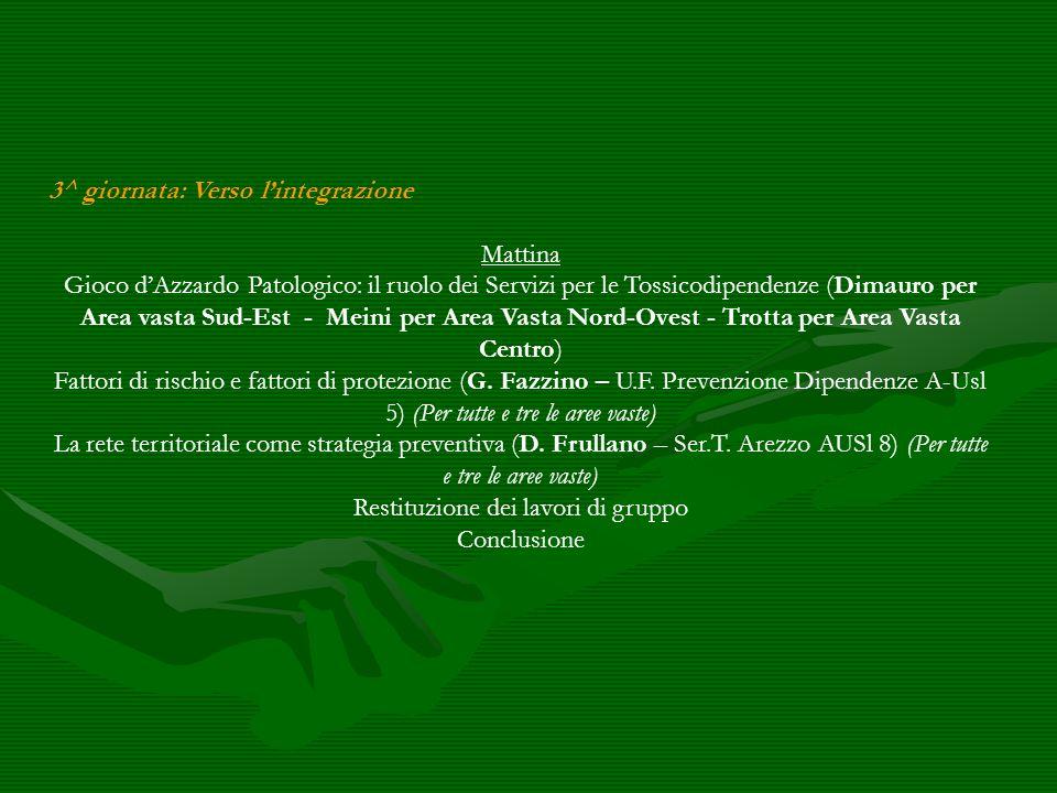 3^ giornata: Verso lintegrazione Mattina Gioco dAzzardo Patologico: il ruolo dei Servizi per le Tossicodipendenze (Dimauro per Area vasta Sud-Est - Me