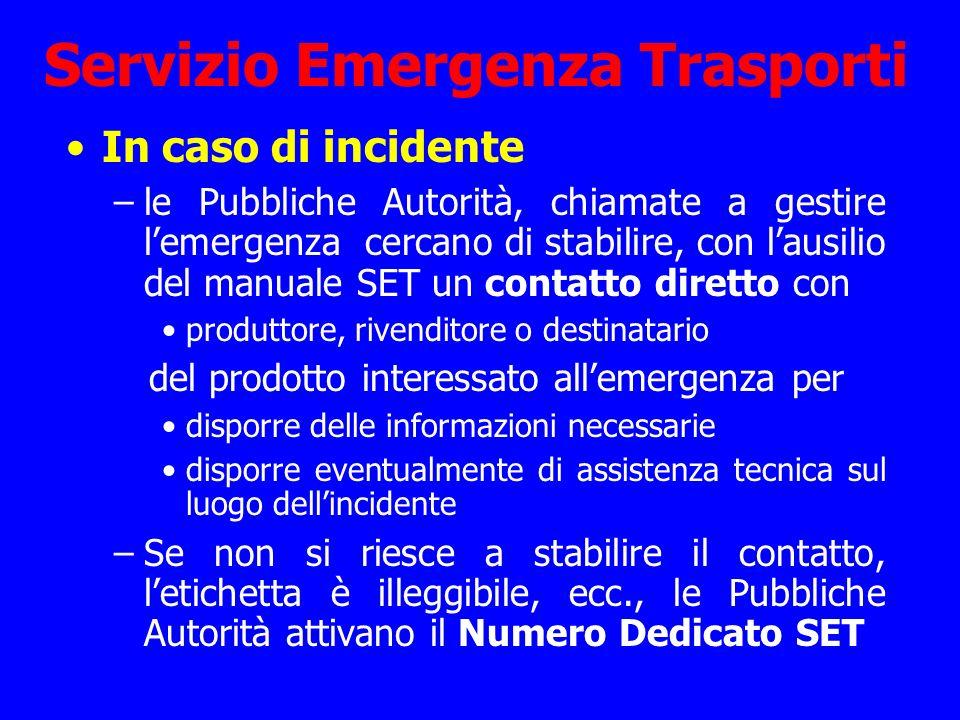 Servizio Emergenza Trasporti In caso di incidente –le Pubbliche Autorità, chiamate a gestire lemergenza cercano di stabilire, con lausilio del manuale