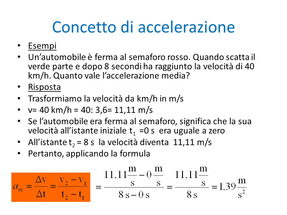 Concetto di accelerazione Esempi Unautomobile è ferma al semaforo rosso.