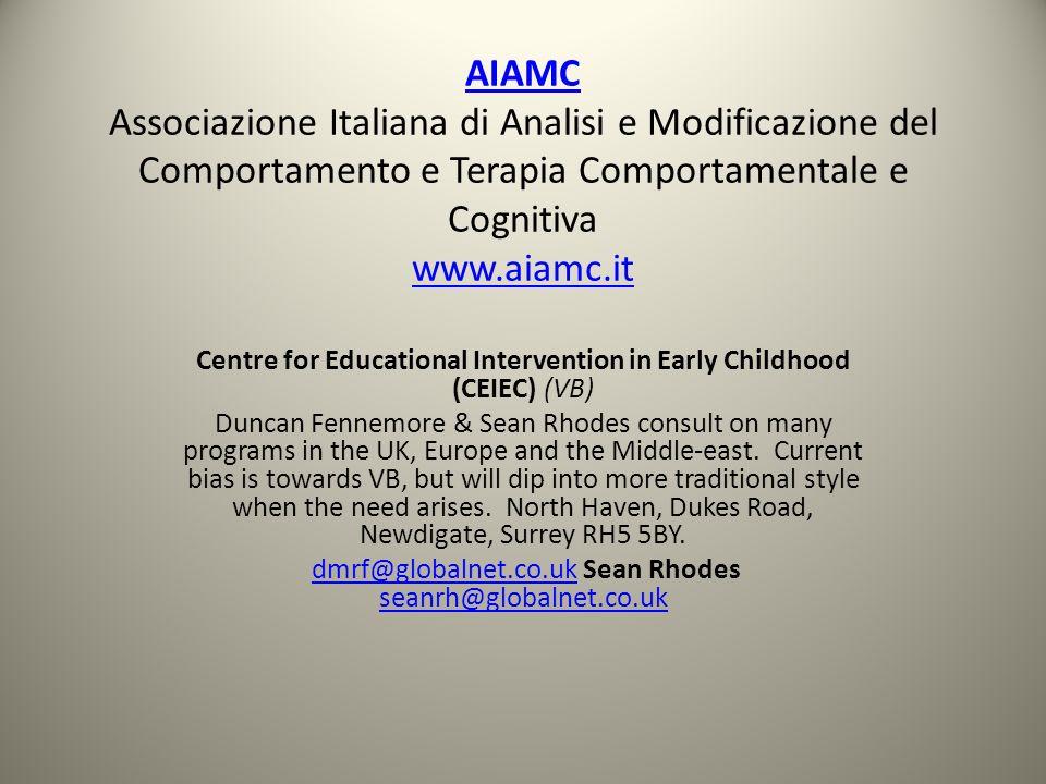AIAMC AIAMC Associazione Italiana di Analisi e Modificazione del Comportamento e Terapia Comportamentale e Cognitiva www.aiamc.it www.aiamc.it Centre
