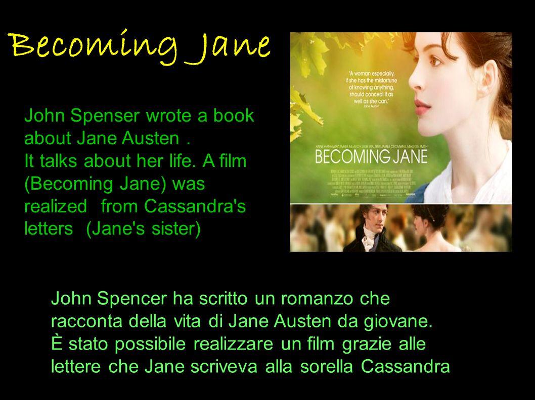 Becoming Jane John Spencer ha scritto un romanzo che racconta della vita di Jane Austen da giovane. È stato possibile realizzare un film grazie alle l