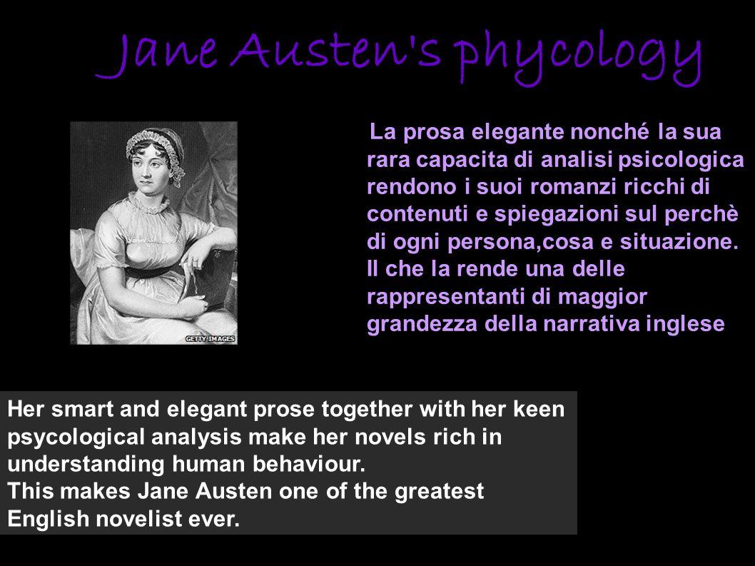 Jane Austen's phycology La prosa elegante nonché la sua rara capacita di analisi psicologica rendono i suoi romanzi ricchi di contenuti e spiegazioni