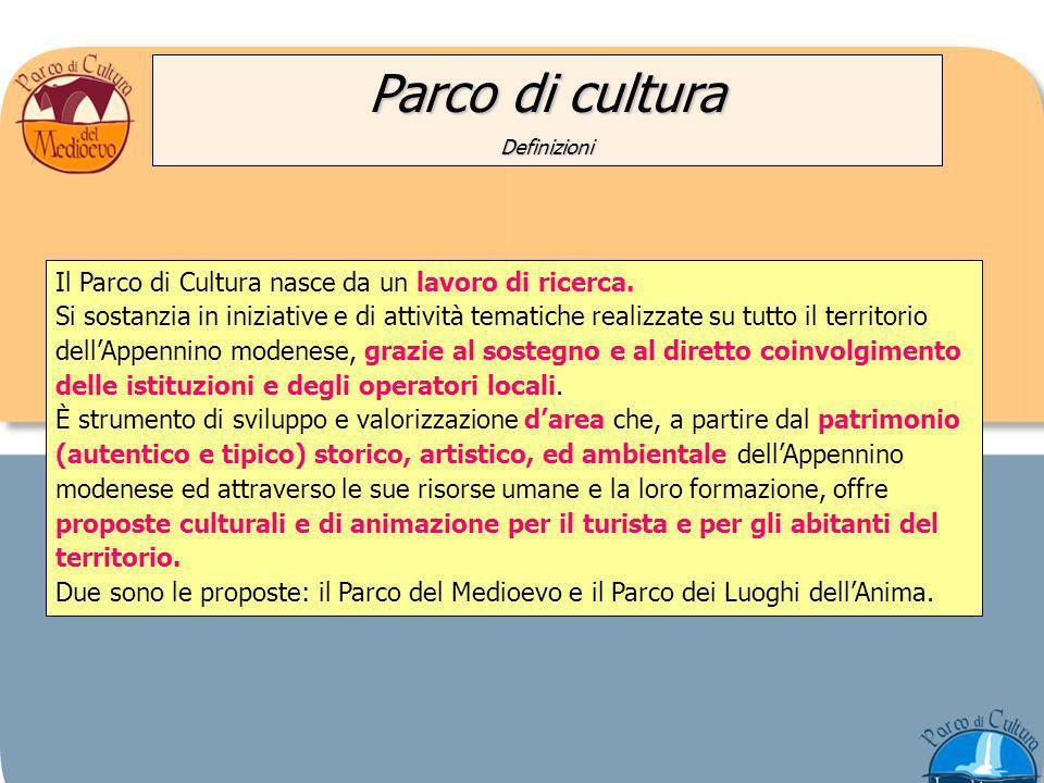 Parco di cultura Definizioni Il Parco di Cultura nasce da un lavoro di ricerca.