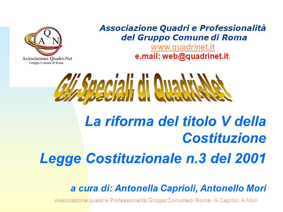 Associazione quadri e Professionalità Gruppo Comune di Roma - A.Caprioli, A.Mori La riforma del titolo V della Costituzione Legge Costituzionale n.3 d
