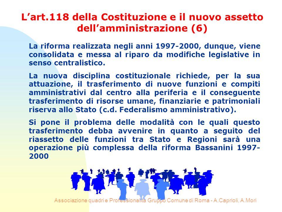 Associazione quadri e Professionalità Gruppo Comune di Roma - A.Caprioli, A.Mori La riforma realizzata negli anni 1997-2000, dunque, viene consolidata
