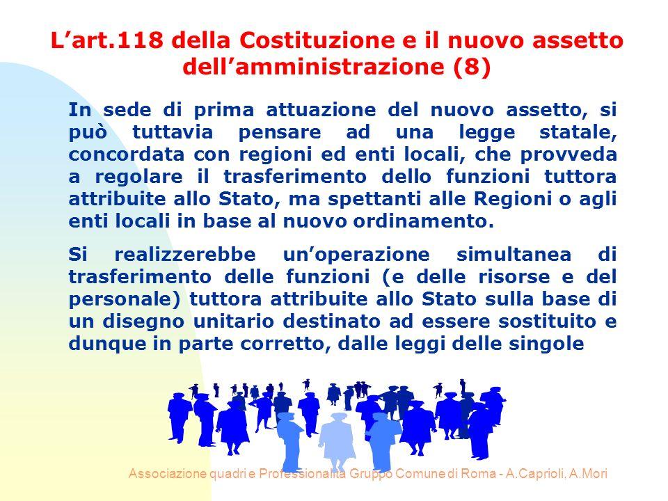 Associazione quadri e Professionalità Gruppo Comune di Roma - A.Caprioli, A.Mori In sede di prima attuazione del nuovo assetto, si può tuttavia pensar