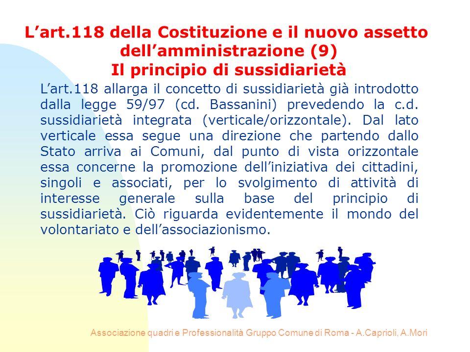 Associazione quadri e Professionalità Gruppo Comune di Roma - A.Caprioli, A.Mori Lart.118 allarga il concetto di sussidiarietà già introdotto dalla le