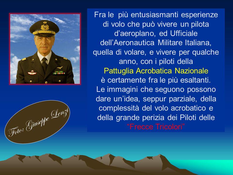 Fra le più entusiasmanti esperienze di volo che può vivere un pilota daeroplano, ed Ufficiale dellAeronautica Militare Italiana, quella di volare, e v