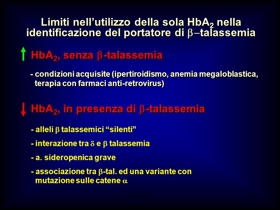 AM-tbmadc 31 - condizioni acquisite (ipertiroidismo, anemia megaloblastica, terapia con farmaci anti-retrovirus) HbA 2, senza -talassemia HbA 2, in pr