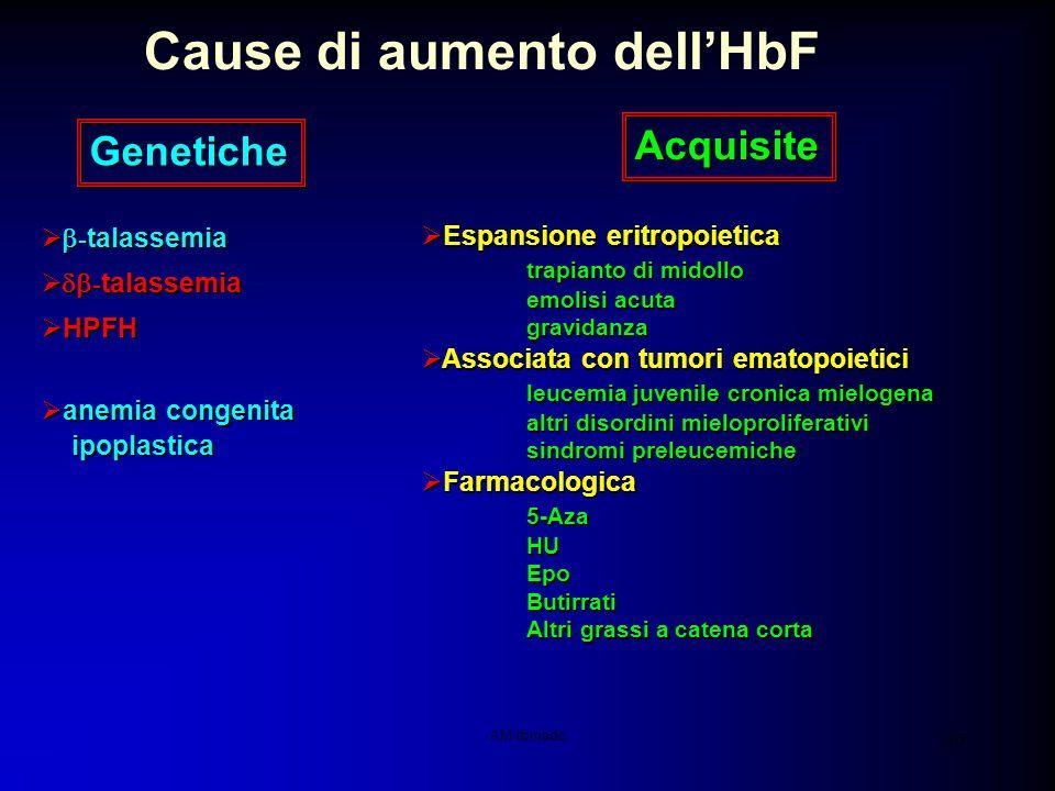 AM-tbmadc 36 Cause di aumento dellHbF Genetiche Acquisite - talassemia HPFH anemia congenita ipoplastica - talassemia HPFH anemia congenita ipoplastic