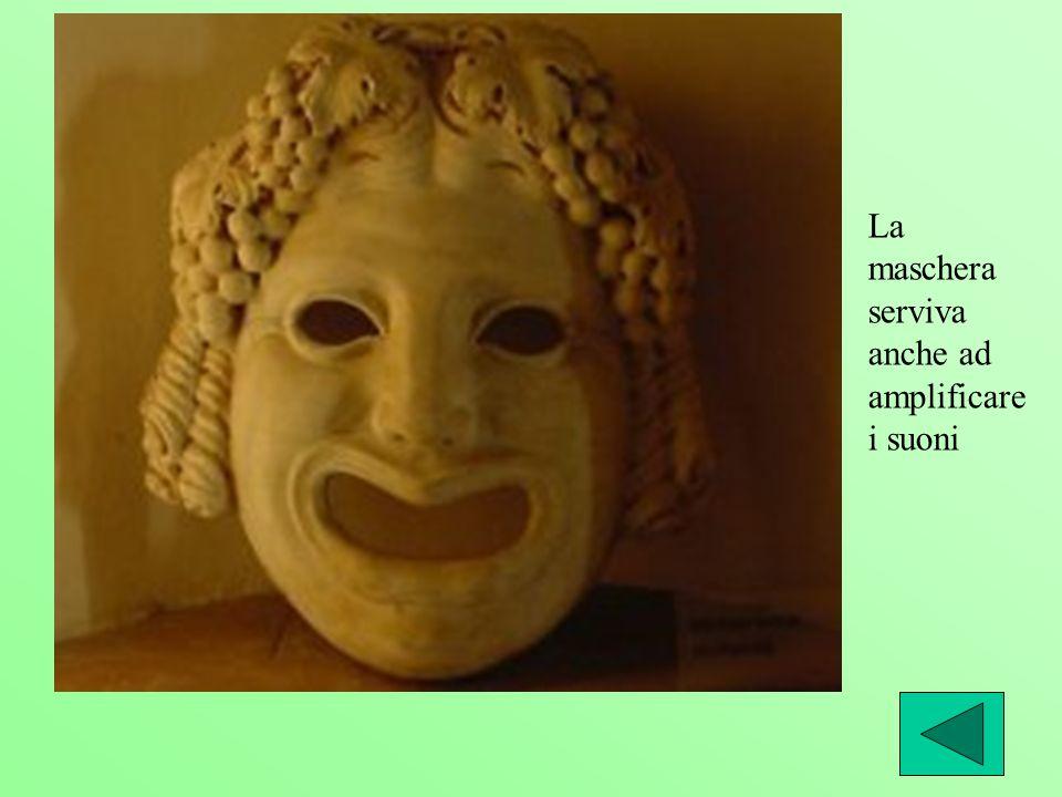 La maschera serviva anche ad amplificare i suoni