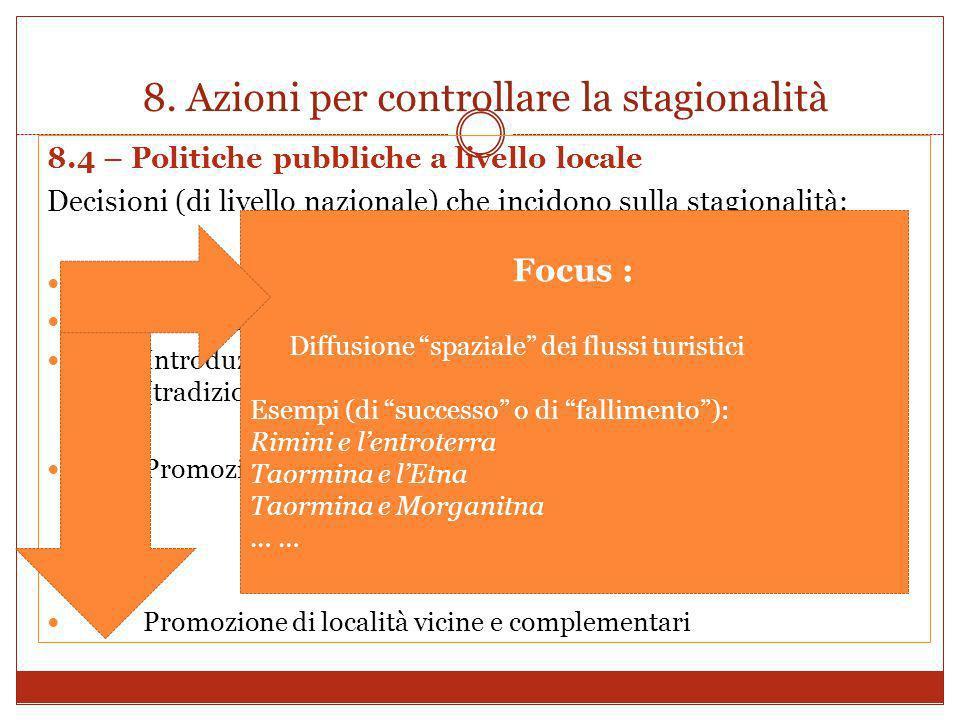 8. Azioni per controllare la stagionalità 8.4 – Politiche pubbliche a livello locale Decisioni (di livello nazionale) che incidono sulla stagionalità: