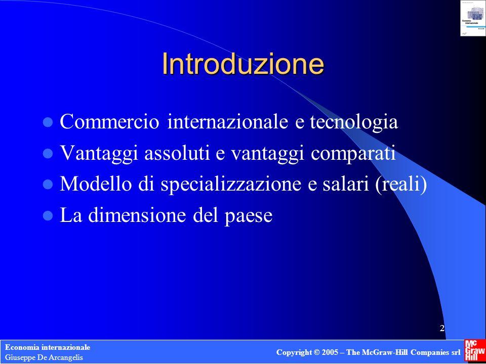 Capitolo 4 Commercio internazionale e tecnologia Economia internazionale Giuseppe De Arcangelis Copyright © 2005 – The McGraw-Hill Companies srl