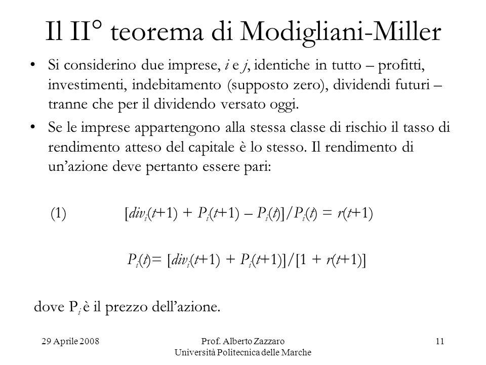 29 Aprile 2008Prof. Alberto Zazzaro Università Politecnica delle Marche 11 Il II° teorema di Modigliani-Miller Si considerino due imprese, i e j, iden