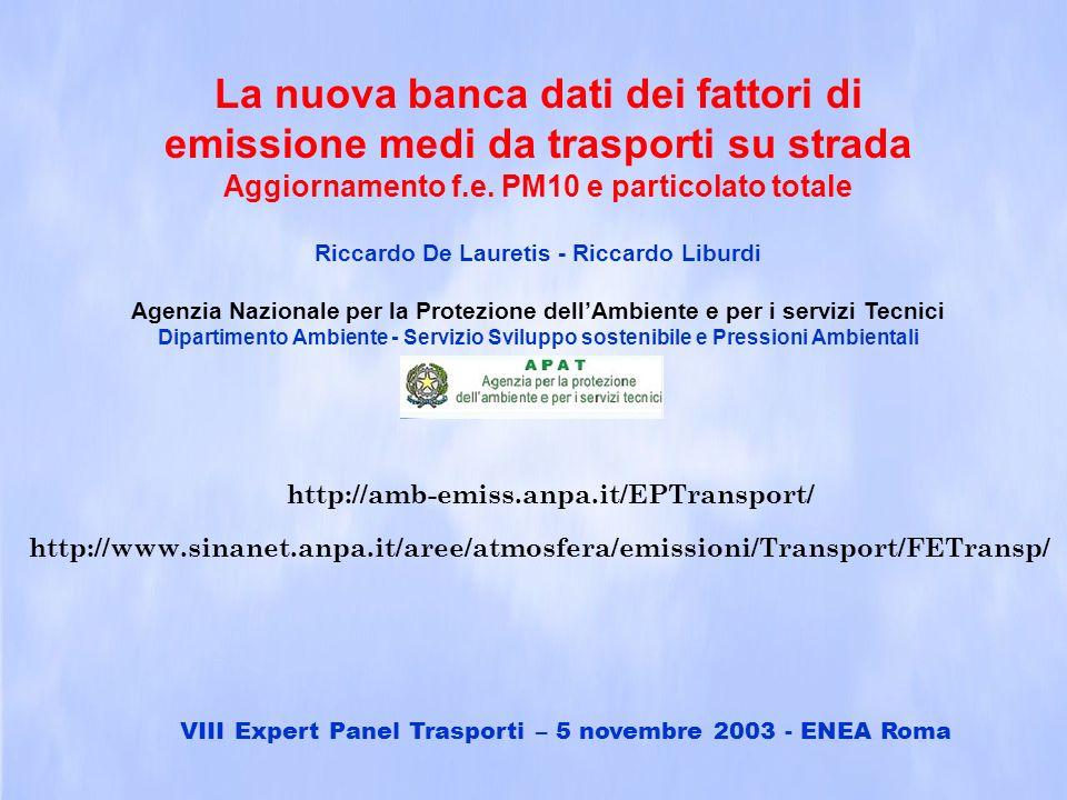 http://amb-emiss.anpa.it/EPTransport/ http://www.sinanet.anpa.it/aree/atmosfera/emissioni/Transport/FETransp/ La nuova banca dati dei fattori di emiss