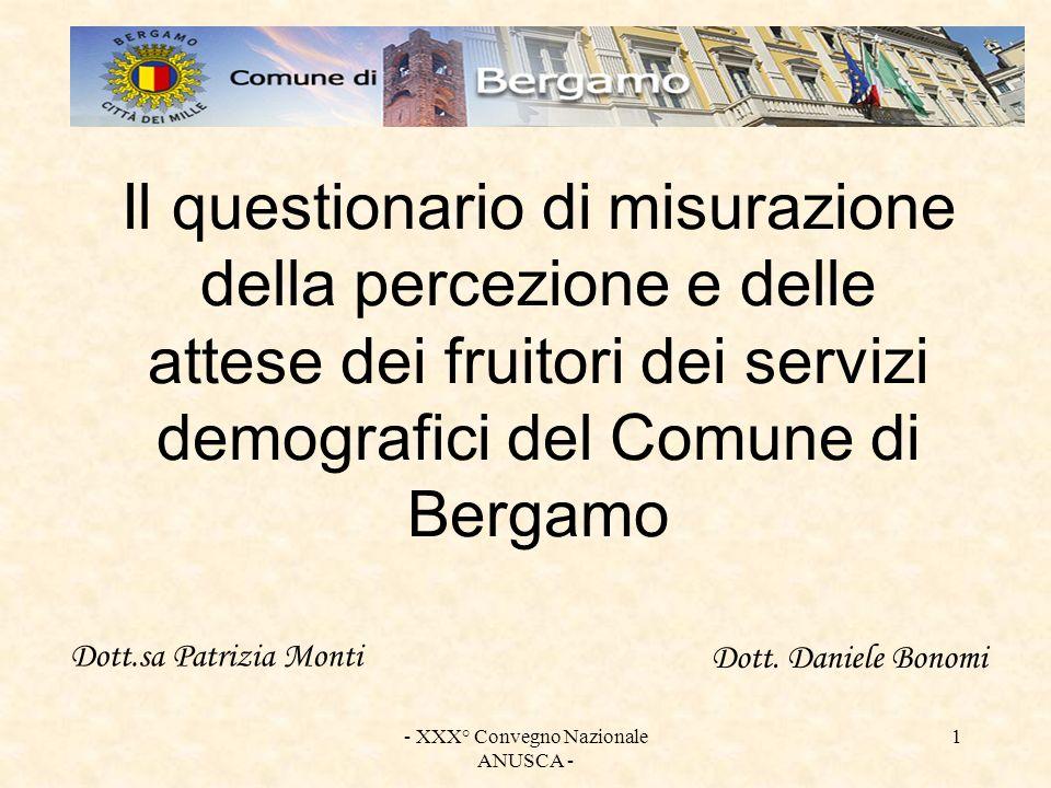 - XXX° Convegno Nazionale ANUSCA - 1 Il questionario di misurazione della percezione e delle attese dei fruitori dei servizi demografici del Comune di