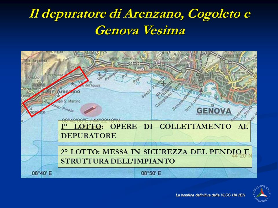 La bonifica definitiva della VLCC HAVEN Il depuratore di Arenzano, Cogoleto e Genova Vesima 1° LOTTO: OPERE DI COLLETTAMENTO AL DEPURATORE 2° LOTTO: M