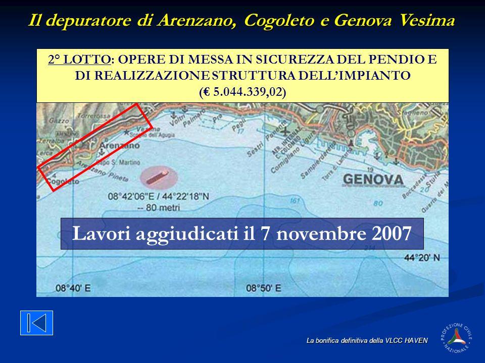 La bonifica definitiva della VLCC HAVEN Il depuratore di Arenzano, Cogoleto e Genova Vesima 2° LOTTO: OPERE DI MESSA IN SICUREZZA DEL PENDIO E DI REAL