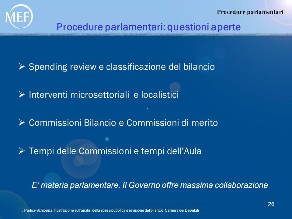 T. Padoa-Schioppa, Illustrazione sullanalisi della spesa pubblica e revisione del bilancio, Camera dei Deputati 26 Procedure parlamentari: questioni a