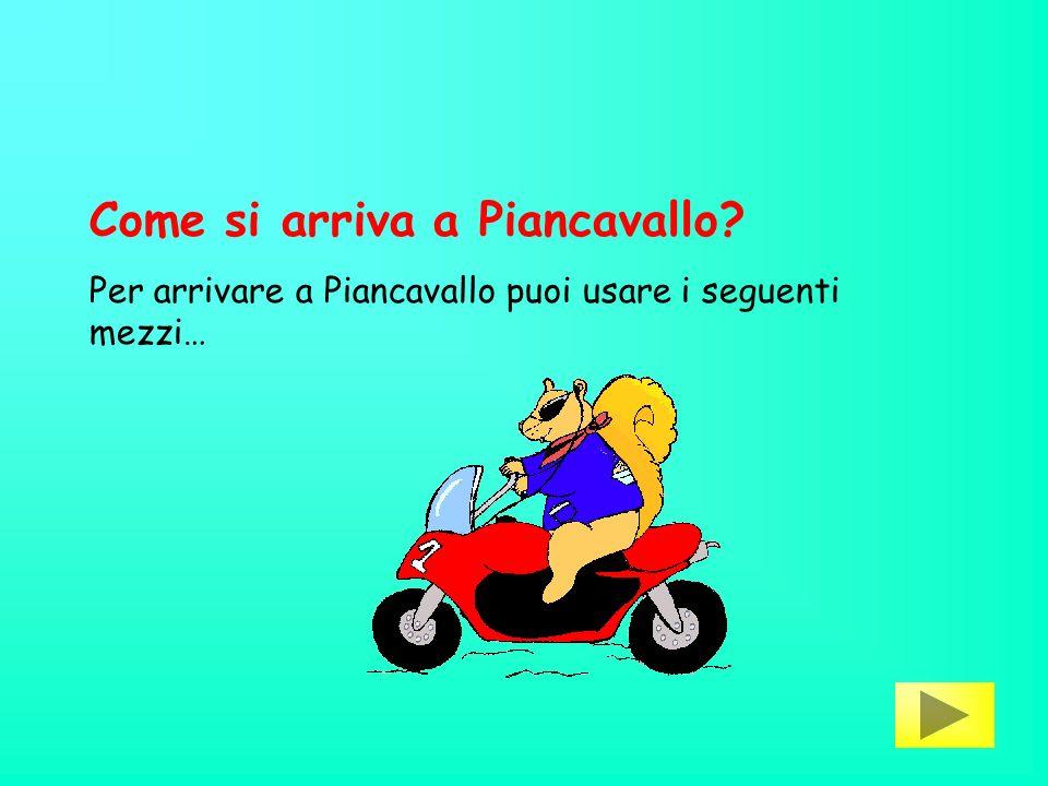 Come si arriva a Piancavallo? Per arrivare a Piancavallo puoi usare i seguenti mezzi…