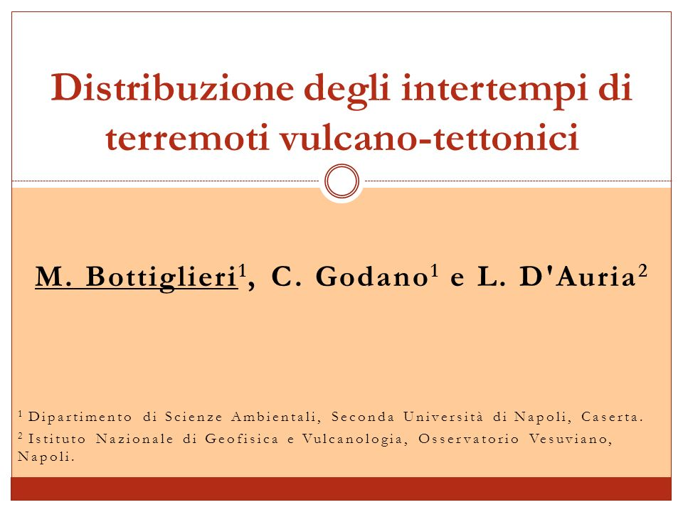 Obiettivo: Obiettivo: Mostrare che gli eventi sismici vulcanici hanno la stessa organizzazione temporale degli eventi tettonici.