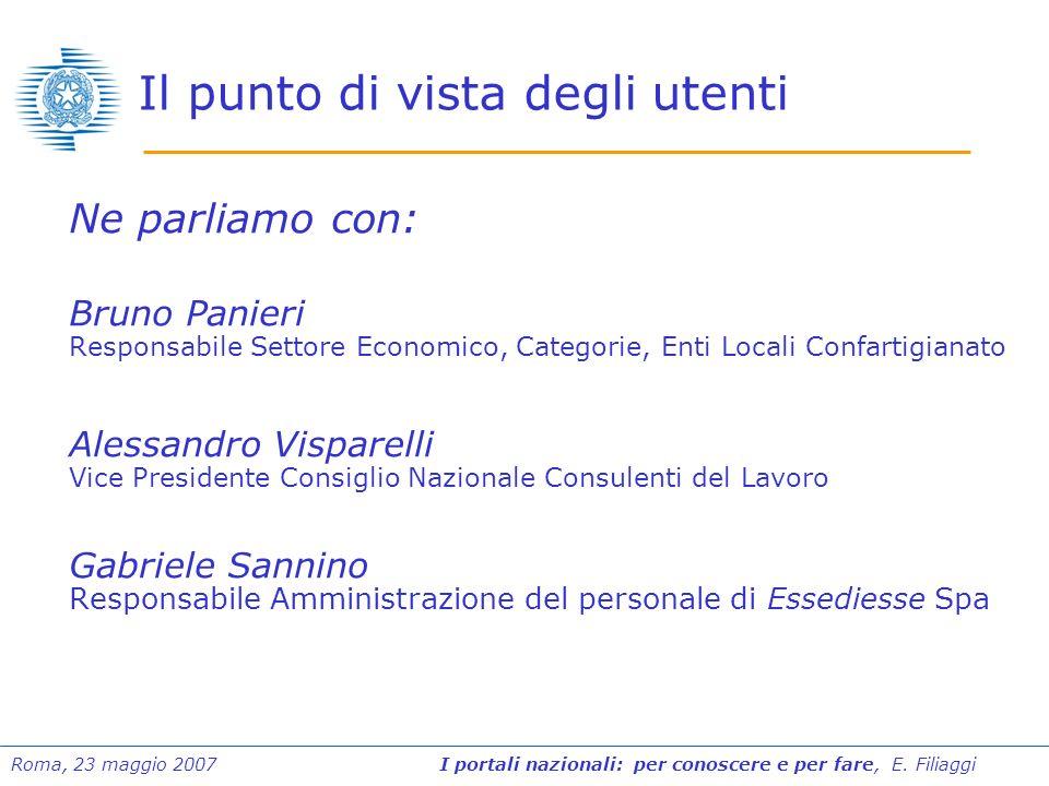 Roma, 23 maggio 2007 I portali nazionali: per conoscere e per fare, E. Filiaggi Il punto di vista degli utenti Ne parliamo con: Bruno Panieri Responsa