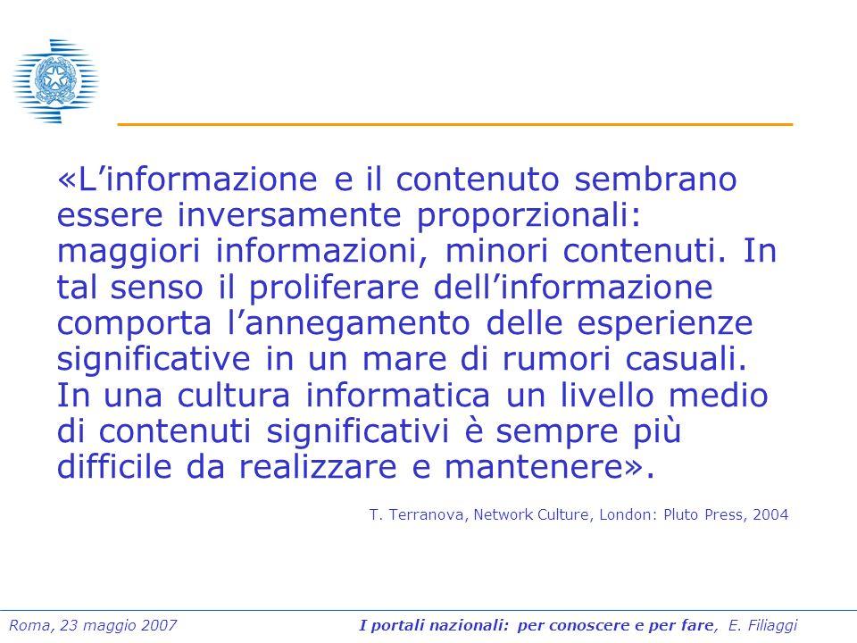 Roma, 23 maggio 2007 I portali nazionali: per conoscere e per fare, E. Filiaggi «Linformazione e il contenuto sembrano essere inversamente proporziona