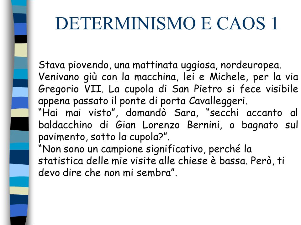 DETERMINISMO E CAOS 9 E poi.