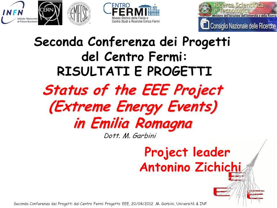 Seconda Conferenza dei Progetti del Centro Fermi Progetto EEE, 20/04/2012,M. Garbini, Università & INFN Bologna, Centro Fermi Roma 1 Status of the EEE