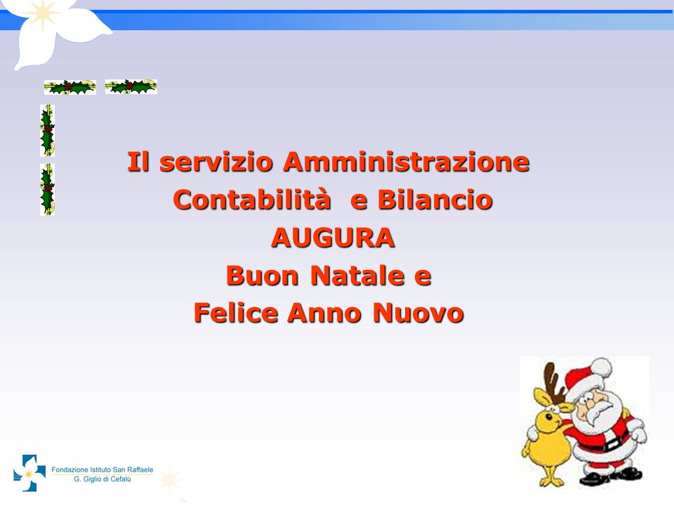 10 Il servizio Amministrazione Contabilità e Bilancio Contabilità e Bilancio AUGURA AUGURA Buon Natale e Felice Anno Nuovo